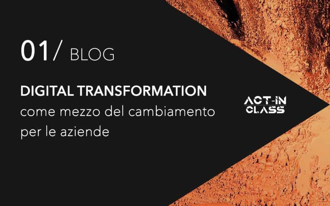 Digital Transformation come mezzo di cambiamento per le aziende
