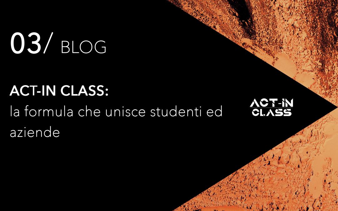 Act-In class: la formula che unisce studenti e aziende